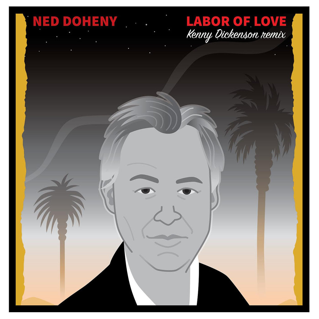 Ned Doheny | Labor Of Love (Kenny Dickenson Remix) | 12""