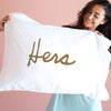 Hers - Pillowcase