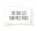 You Suck Less Than Most People Pillowcase 1