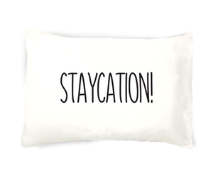 Staycation! Pillowcase