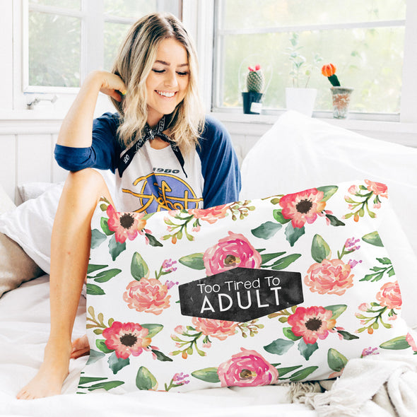 Too Tired To Adult Pillowcase
