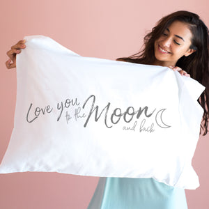 NEW I Love You to the Moon and Back - Pillowcase