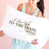 I Love You to the Moon and Back - CLASSIC Pillowcase