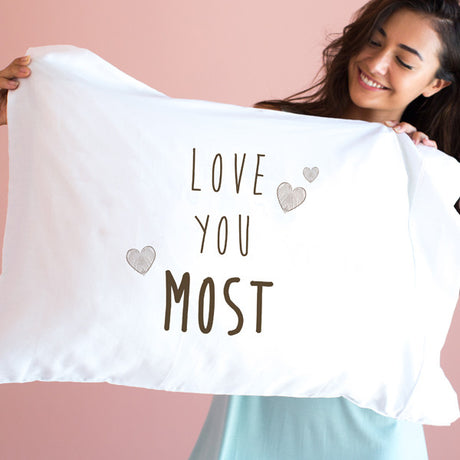 Love You Most Pillowcase