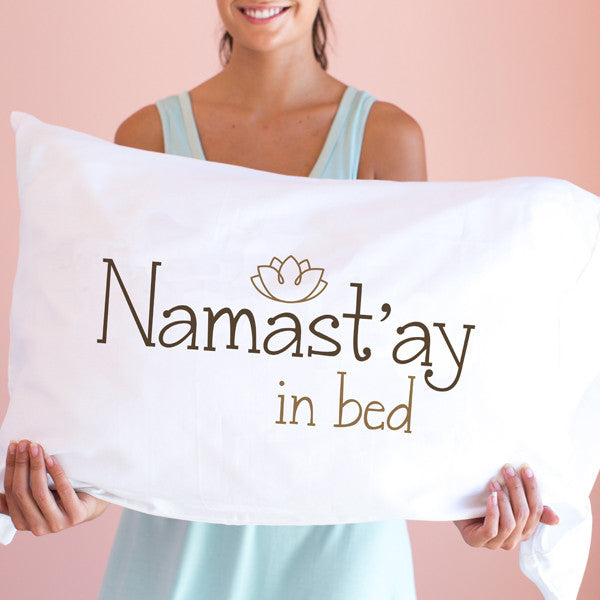Namastay in Bed Pillowcase