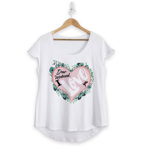 NEW - Dear Weekend I Love You Cotton Ruffle Tee