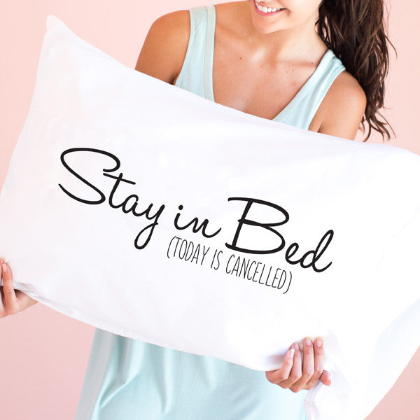 Stay in Bed (Today is Cancelled) - Pillowcase 1