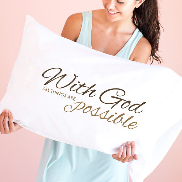 With God All Things Are Possible - Pillowcase