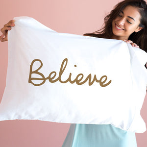 Believe - Pillowcase
