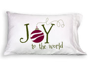 Joy To The World ~ Pillowcase - Faceplant Dreams