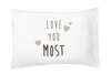 Love You Most Pillowcase - Faceplant Dreams
