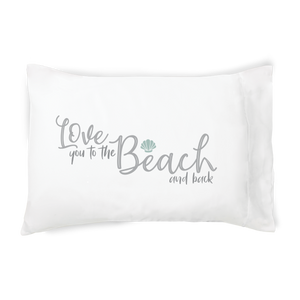 Love You to the Beach and Back - Pillowcase