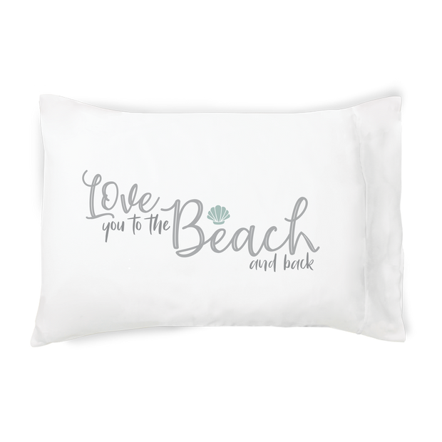 Love You to the Beach and Back - Pillowcase 1