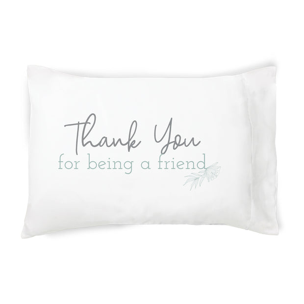 Thank You For Being a Friend - Pillowcase 1