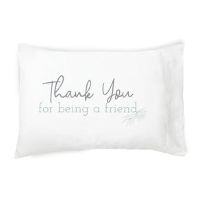 Thank You For Being a Friend - Pillowcase