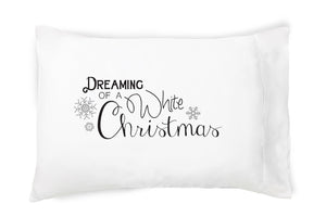 Dreaming of a White Christmas Pillowcase