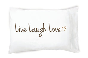 Live, Laugh, Love - Pillowcase