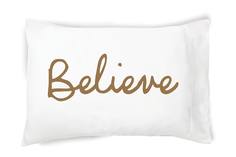 Believe - Pillowcase - Faceplant Dreams
