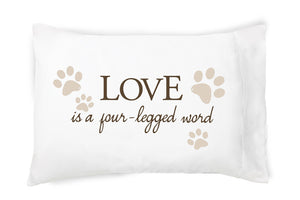 Love is a Four Legged Word - Pillowcase - Faceplant Dreams