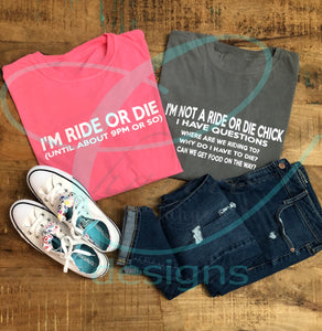 Ride or Die Tee Shirts