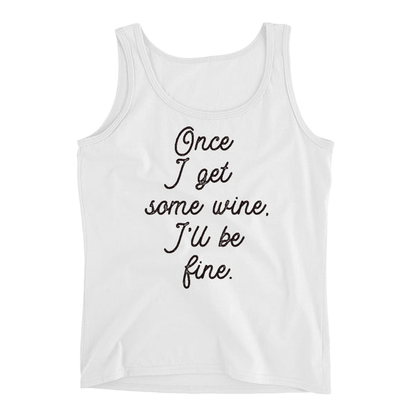 Once I Get Some Wine, I'll Be Fine Ladies' Tank