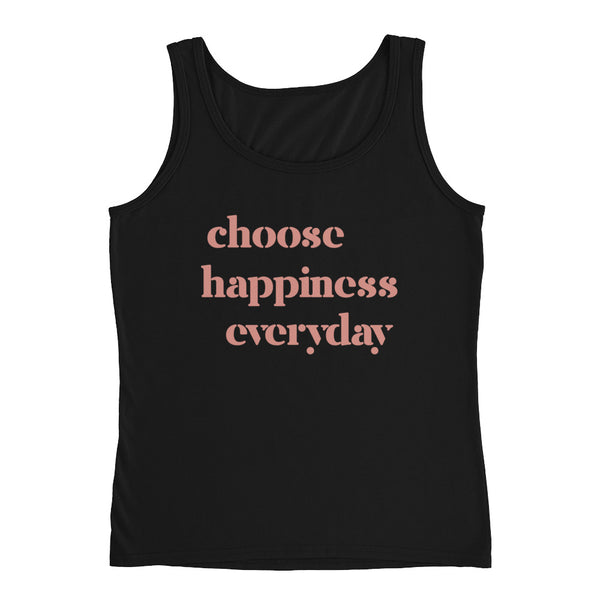 Choose Happiness Everyday Ladies' Tank