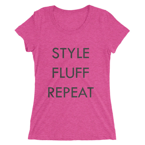Style, Fluff, Repeat Ladies' Short Sleeve T-shirt, Black Text, Multiple Colors