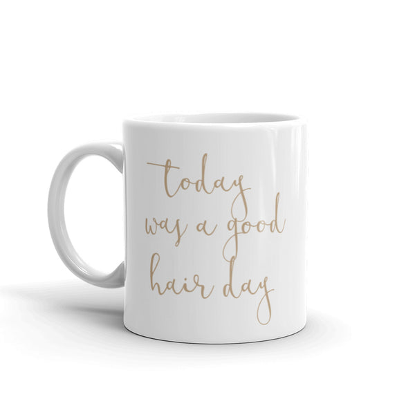Today Was A Good Hair Day Mug, 11 oz