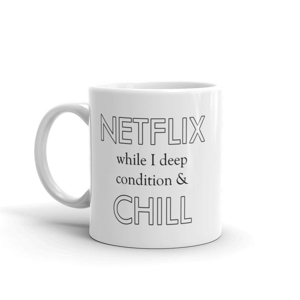 Netflix While I Deep Condition & Chill Mug, 11 oz