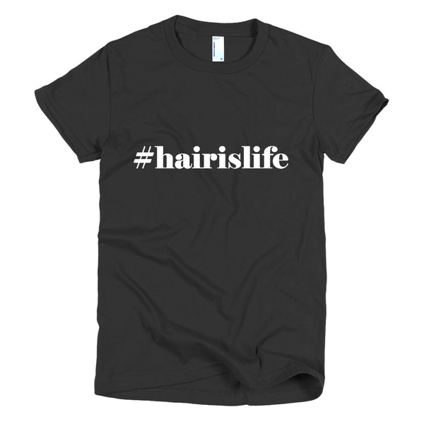 Hair Is Life Short Sleeve Women's T-Shirt, Multiple Colors