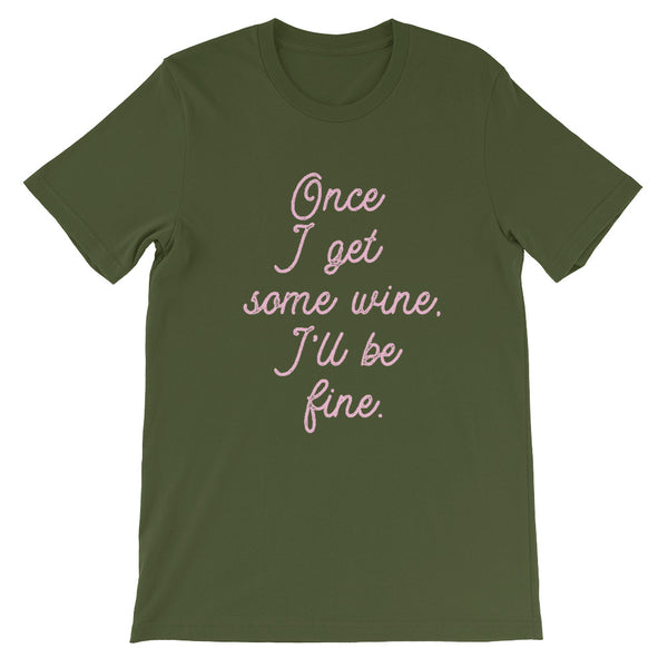 Once I Get Some Wine, I'll Be Fine Short-Sleeve Unisex T-Shirt