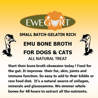 EMU broth is great for pets with inflammation, joint pain, protein allergies & compromised auto-immune health