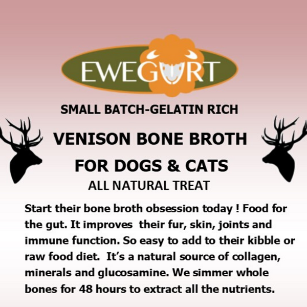 VENISON broth helps pets with inflammation, joint pain and protein allergies.
