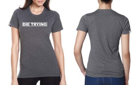 Die Trying Women's Shirt