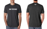 Die Trying Shirt