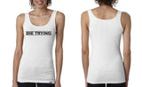 Die Trying Women's Tank