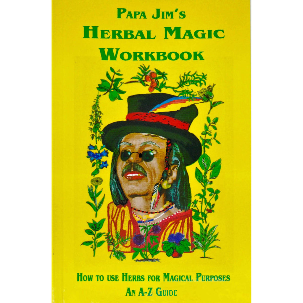 """Papa Jim's Herbal Magic Workbook"""