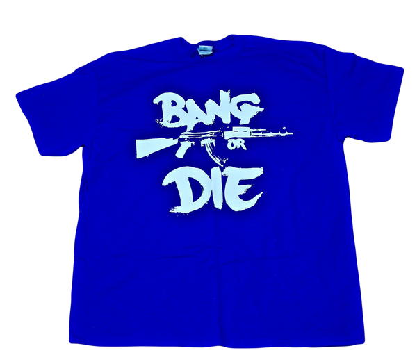 Bang Or Die Tee