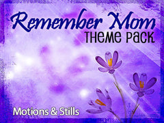 Remember Mom Motion Backgrounds Theme Pack
