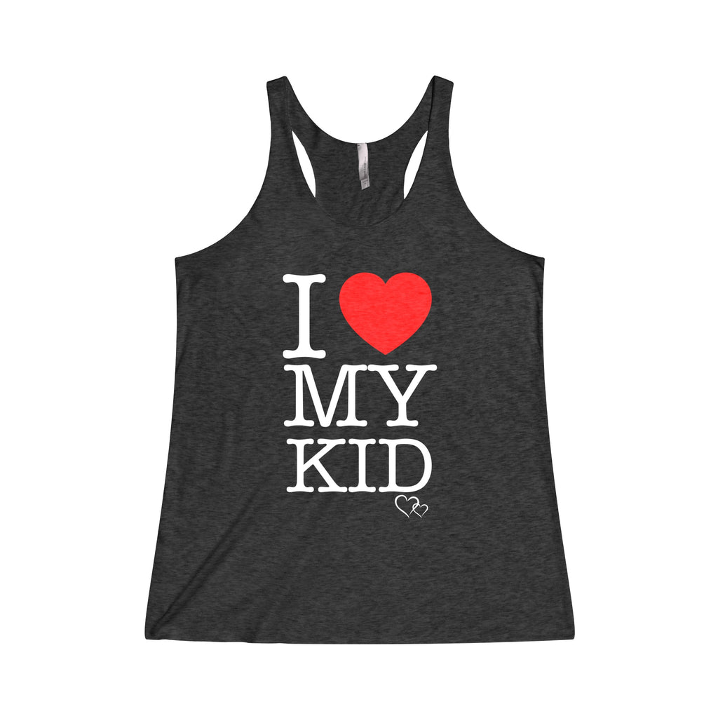 I LOVE MY KID - Racerback Tank
