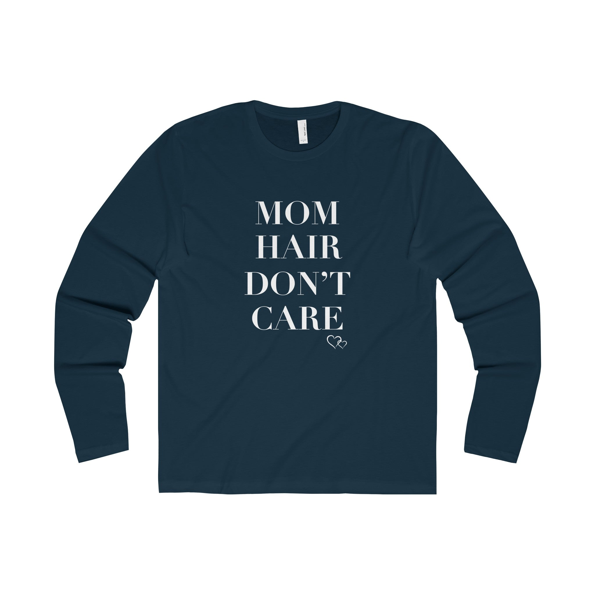 MOM HAIR DON'T CARE - Long Sleeve (Unisex)