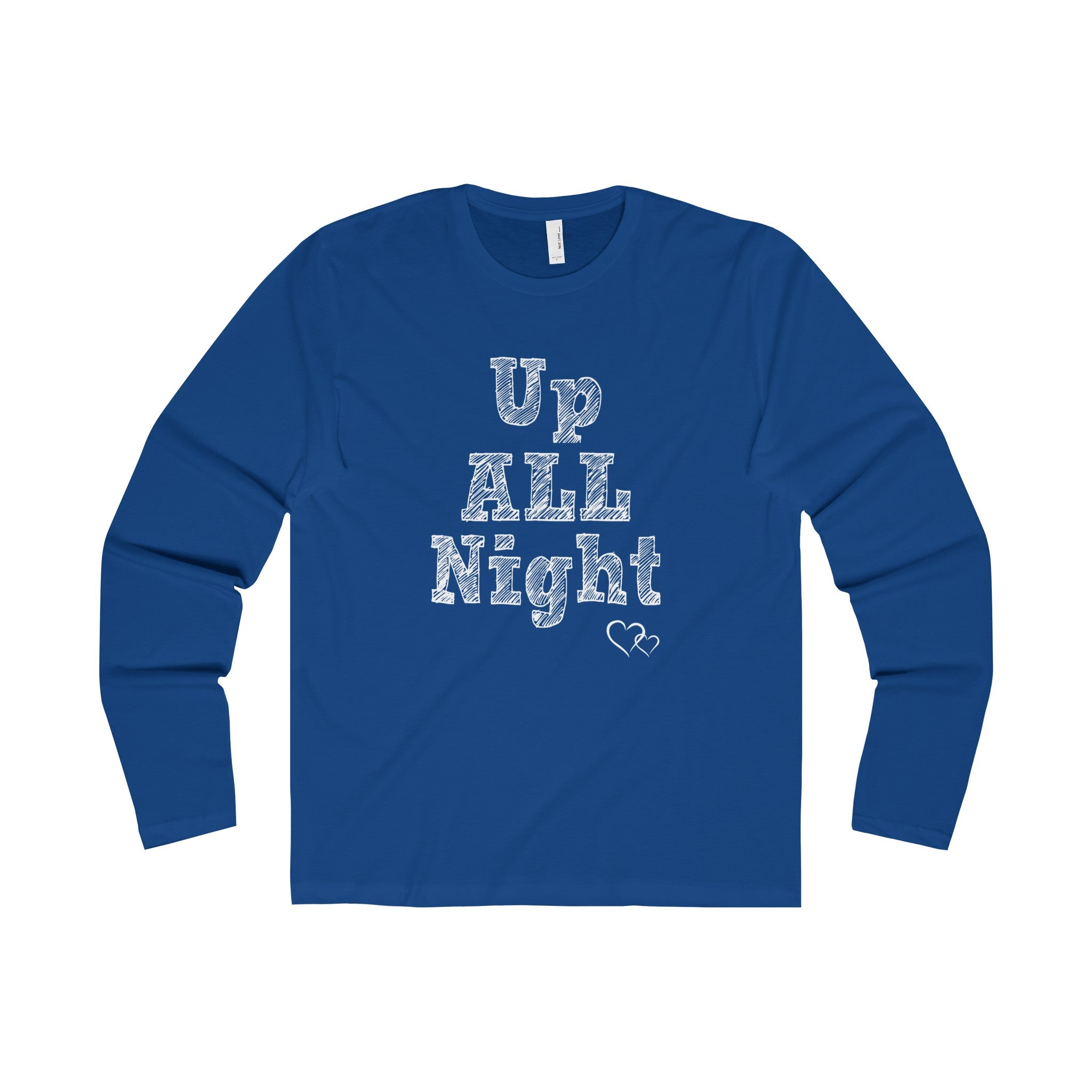 UP ALL NIGHT - Long Sleeve (Unisex)
