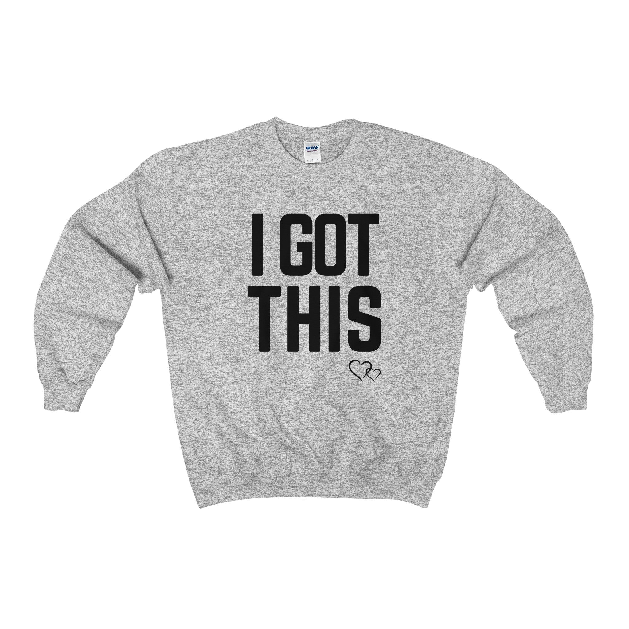 I GOT THIS - Sweatshirt (Unisex)