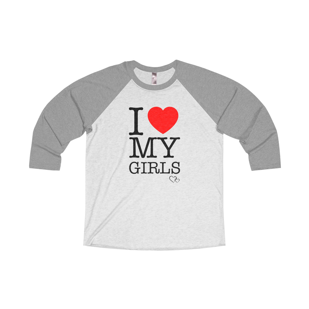I LOVE MY GIRLS - Baseball 3/4 Sleeve (Unisex)