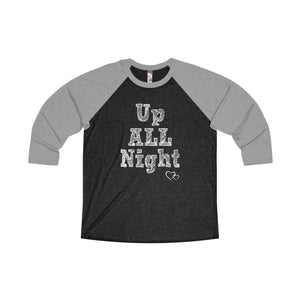 UP ALL NIGHT - Baseball 3/4 Sleeve (Unisex)