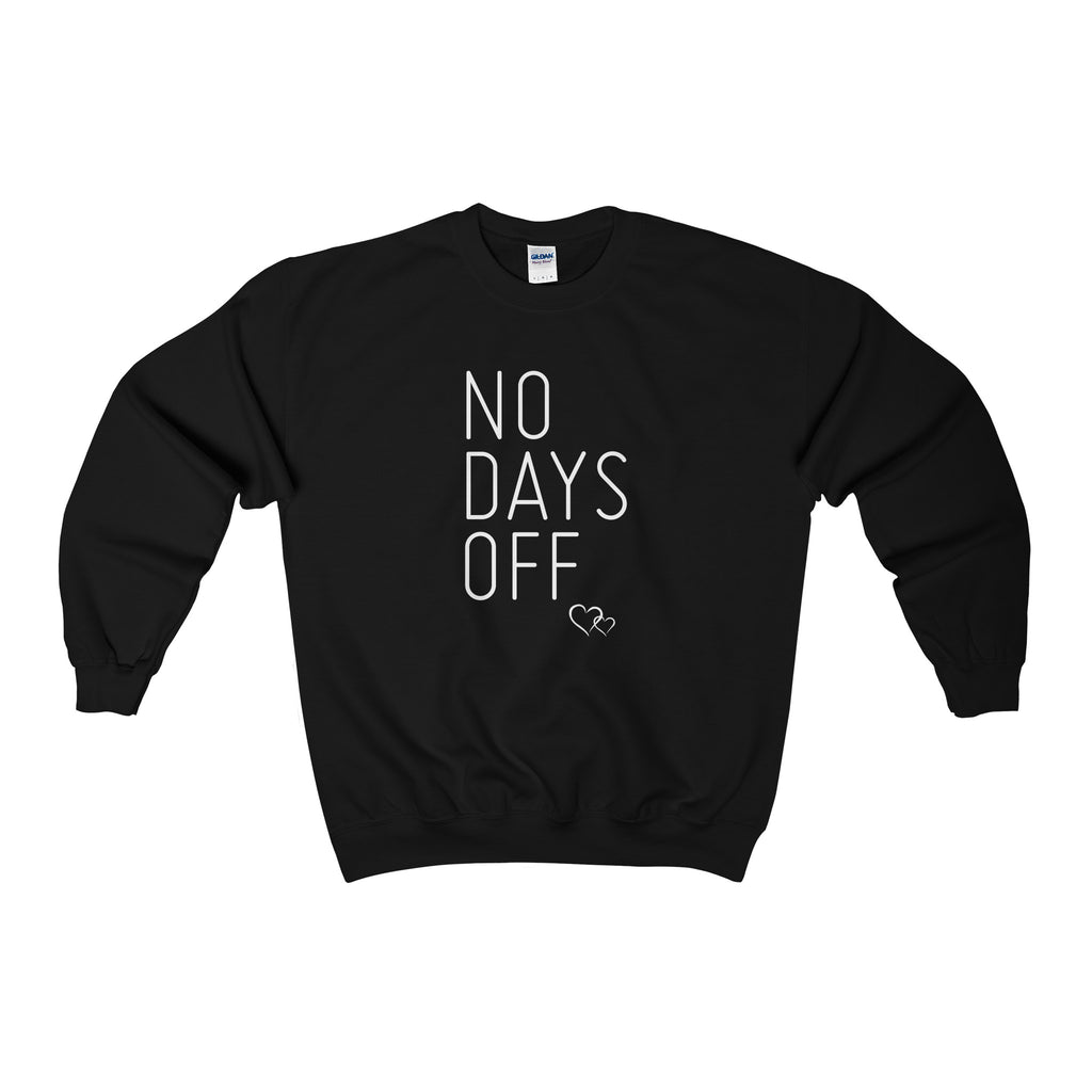 NO DAYS OFF - Sweatshirt (Unisex)