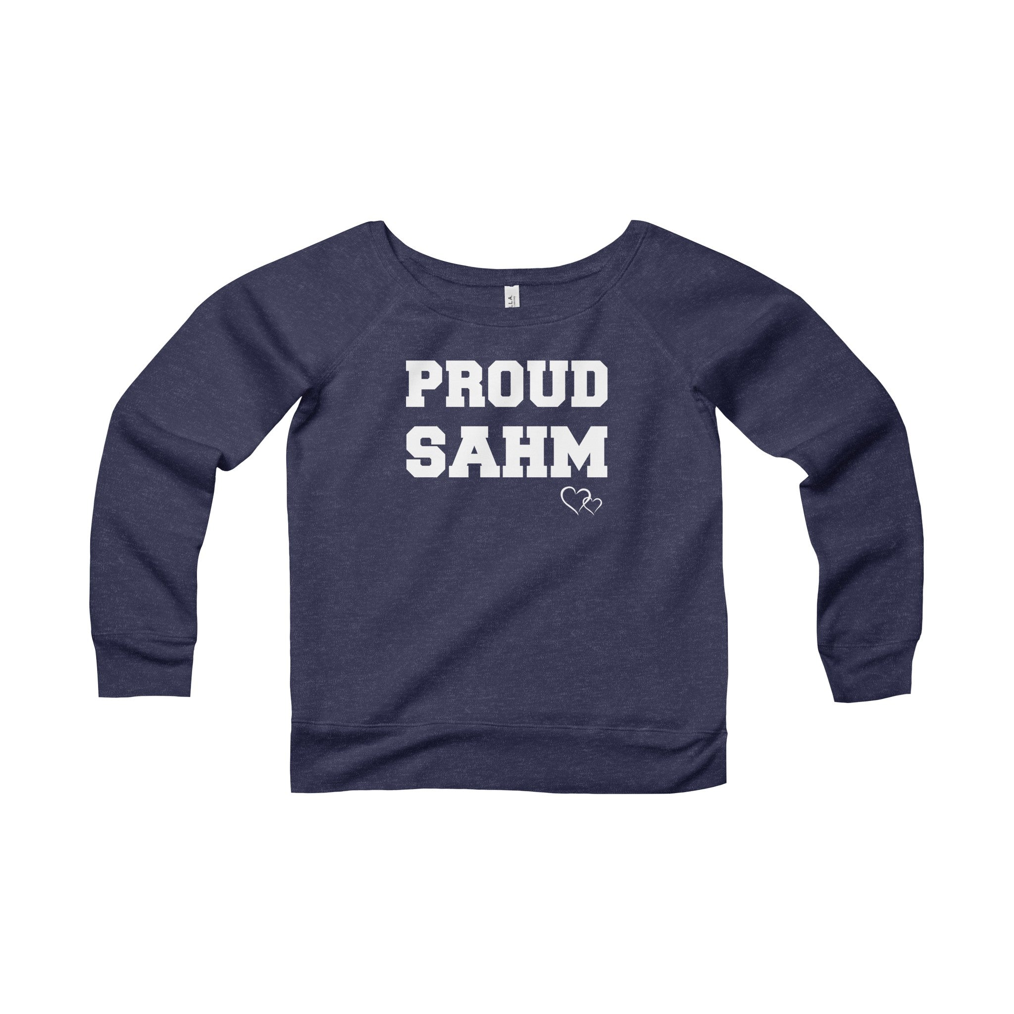 PROUD SAHM - Wide Neck Sweatshirt