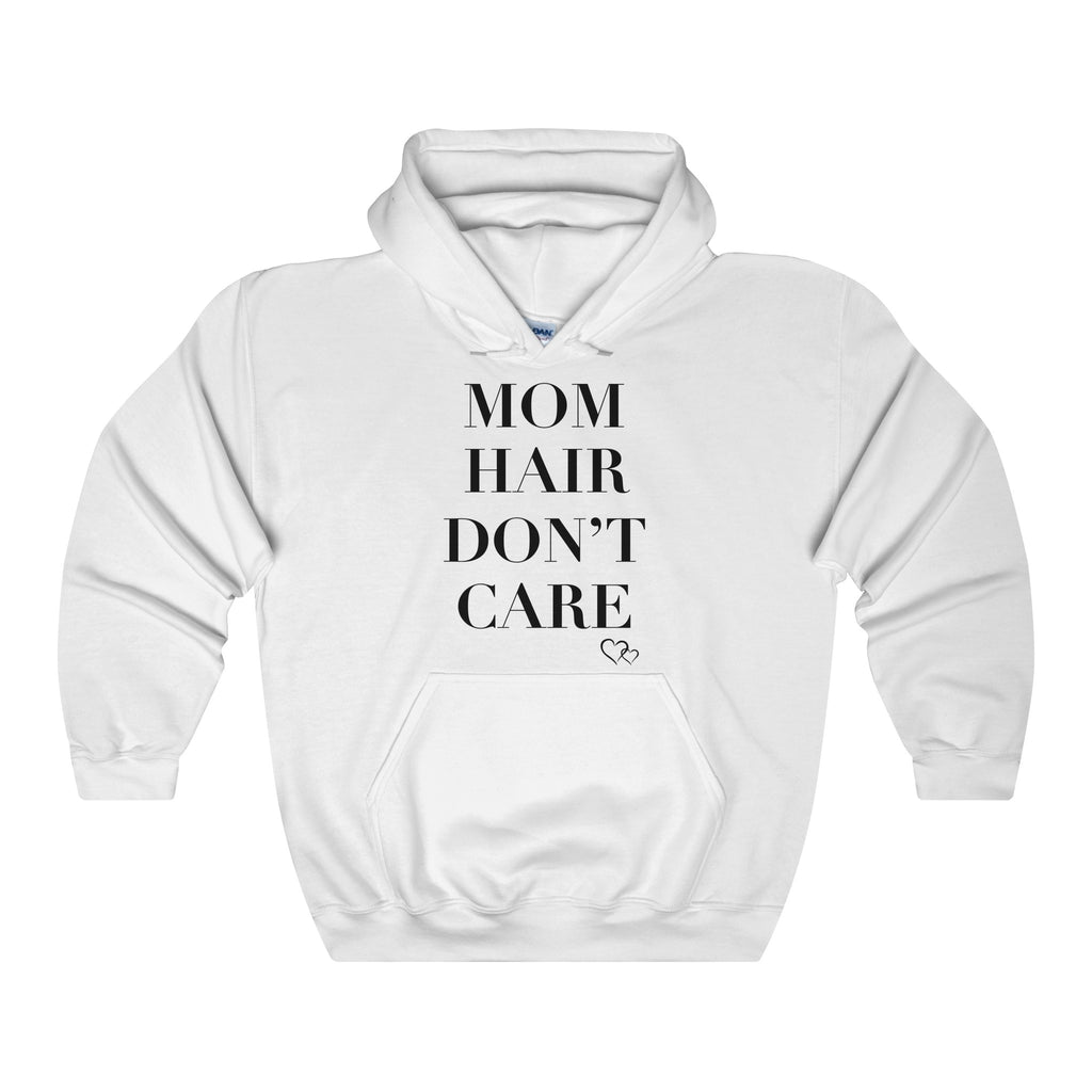 MOM HAIR DON'T CARE - Hoodie (Unisex)