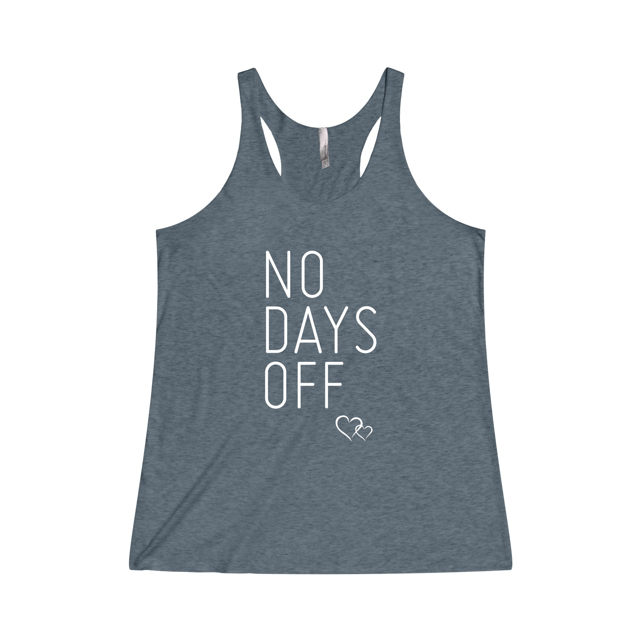 NO DAYS OFF - Tri-Blend Racerback Tank