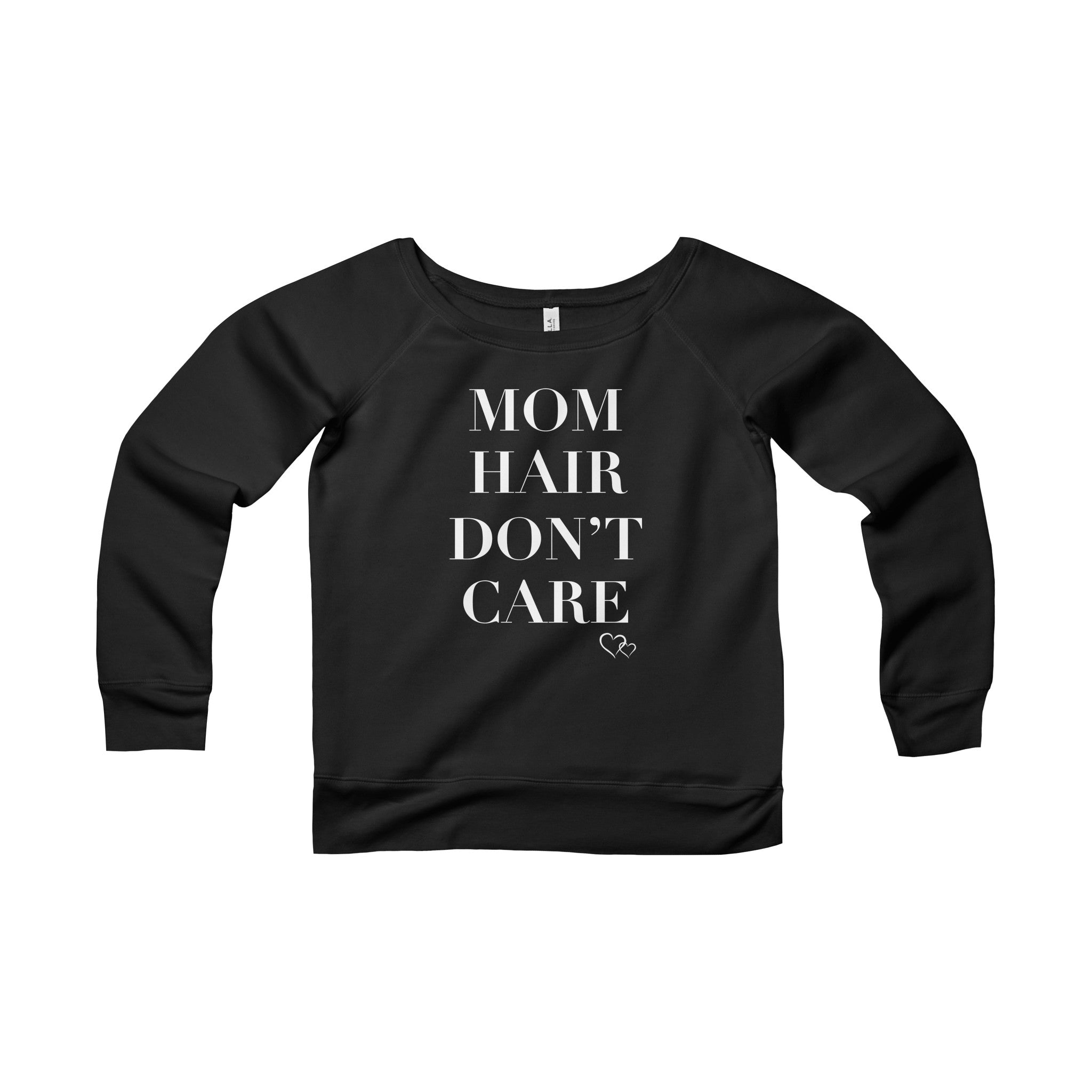 MOM HAIR DON'T CARE - Wide Neck Sweatshirt